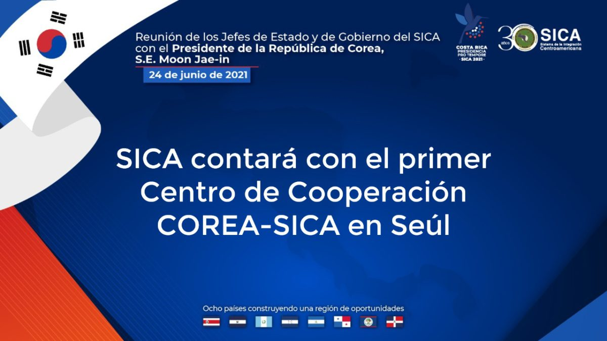 SICA y Corea abrirán Centro de Cooperación con sede en Seúl